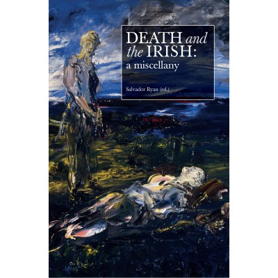 Death and the Irish: a miscellany