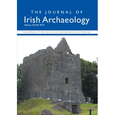 THE JOURNAL OF IRISH ARCHAEOLOGY VOLUME 2019 XXVIII