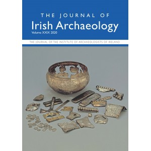 Journal of Irish Archaeology 2020 Vol. XXIX