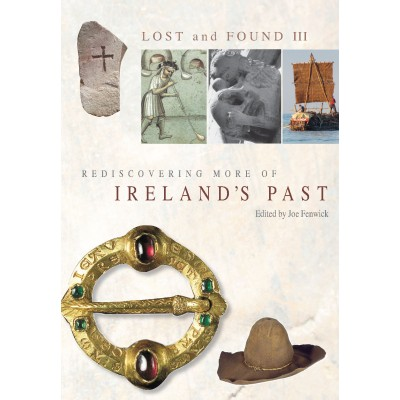 Lost and found III: rediscovering more of Ireland's past