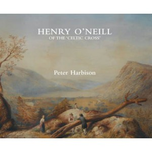 Henry O'Neill of the 'Celtic Cross'  Irish antiquarian artist and patriot