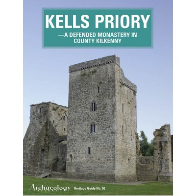 Heritage Guide No. 66 Kells Priory- a defended monastery in Co. Kilkenny