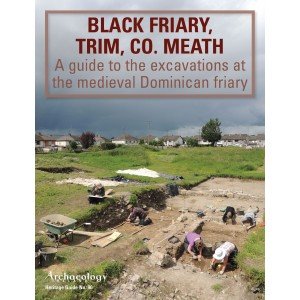 Heritage Guide No. 90: Black Friary, Trim, Co. Meath
