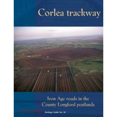 Heritage Guide No. 50 Corlea Trackway