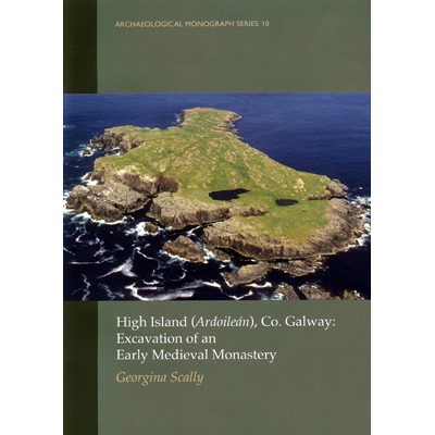 High Island (Ardoileán), Co. Galway. Excavation of an Early Medieval Monastery.