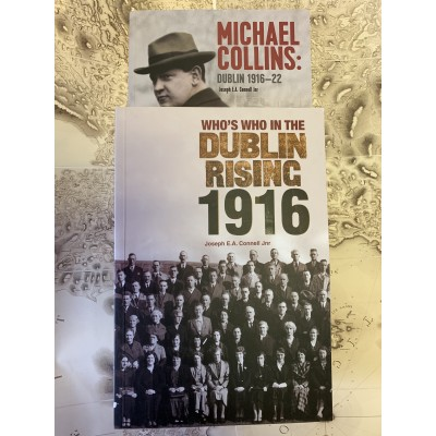 MICHAEL COLLINS: DUBLIN 1916–22 & WHO IS WHO IN THE DUBLIN RISING