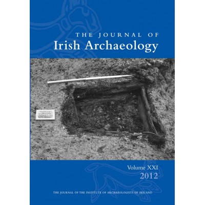 Journal of Irish Archaeology 2012 Vol. XXI