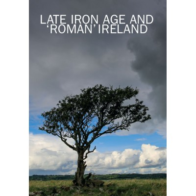 Late Iron Age and 'Roman' Ireland