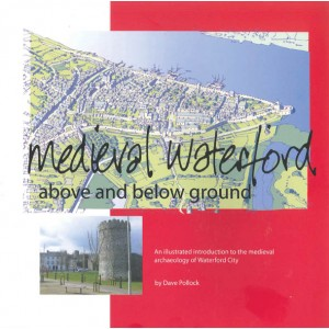 Medieval Waterford: above and below ground