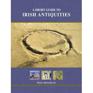A short guide to Irish antiquities