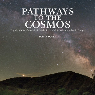 Pathways to the Cosmos: The alignment of megalithic tombs in Ireland, Britain and Atlantic Europe