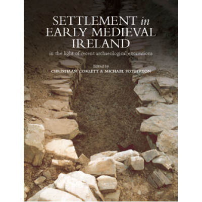 Settlement in early medieval Ireland in the light of recent archaeological excavations