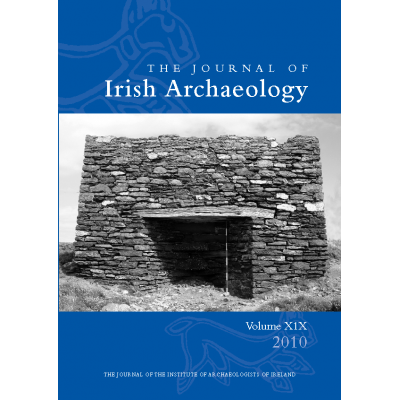 The Journal of Irish Archaeology  Volume XIX (2010)