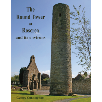 The Round Tower at Roscrea and its environs