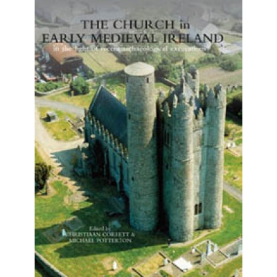 The church in early medieval Ireland in the light of recent archaeological excavations