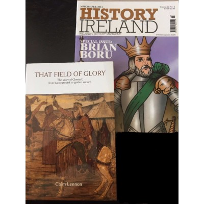 CLONTARF SPECIAL: That Field of Glory &  a copy of History Ireland Brian Boru Special issue