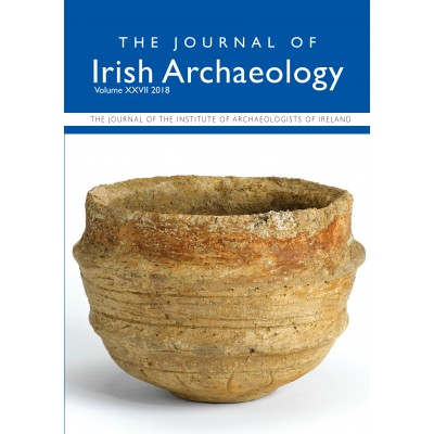 Journal of Irish Archaeology 2018 Vol. XXVII