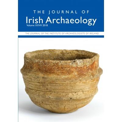 Journal of Irish Archaeology 2018 Vol. XXVII