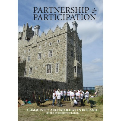Partnership & Participation- Community Archaeology in Ireland