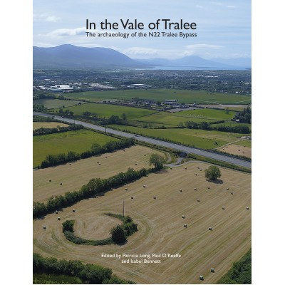 In the Vale of Tralee: The Archaeology of the N22 Tralee Bypass